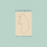 Ceremony - The L-Shaped Man (Cover)