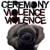 Ceremony - Violence Violence (Cover Artwork)