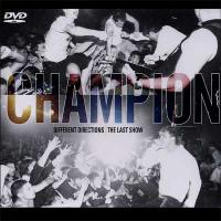 Champion - Different Directions | The Last Show [CD/DVD] (Cover Artwork)