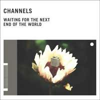 Channels - Waiting for the Next End of the World (Cover Artwork)