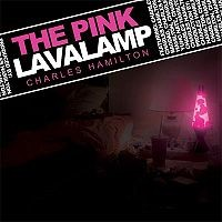 Charles Hamilton - The Pink Lavalamp (Cover Artwork)