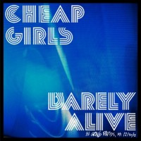 Cheap Girls - Barely Alive in Grand Rapids, MI (Cover Artwork)