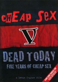 Cheap Sex - Dead Today: Five Years of Cheap Sex DVD (Cover Artwork)