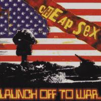 Cheap Sex - Launch Off To War (Cover Artwork)