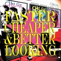 Chelsea - Faster Cheaper & Better Looking (Cover Artwork)