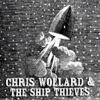 Chris Wollard and the Ship Thieves - Anybody Else b/w Left to Lose [7-inch] (Cover Artwork)