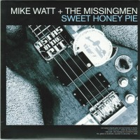 Chuck Dukowski Sextet / Mike Watt - My War / Sweet Honey Pie [7-inch] (Cover Artwork)