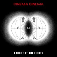 Cinema Cinema - A Night at the Fights (Cover Artwork)