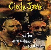Circle Jerks - Oddities, Abnormalities, and Curiosities (Cover Artwork)