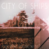 City of Ships - Look What God Did to Us (Cover Artwork)