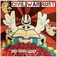 Civil War Rust - The Good Book EP (Cover Artwork)