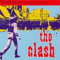 The Clash - Super Black Market Clash (Cover Artwork)