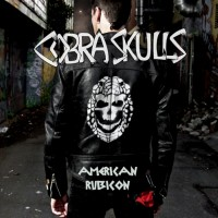 Cobra Skulls - American Rubicon (Cover Artwork)