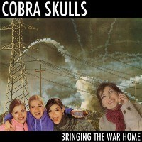 Cobra Skulls - Bringing the War Home (Cover Artwork)