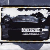 Colin of Arabia - Illegal Exhibitions of Speed (Cover Artwork)