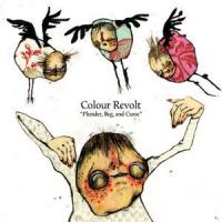 Colour Revolt - Plunder, Beg, and Curse (Cover Artwork)