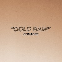 Comadre - Cold Rain [7-inch] (Cover Artwork)