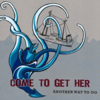 Come To Get Her - Another Way To Go (Cover Artwork)
