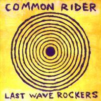 Common Rider - Last Wave Rockers (Cover Artwork)