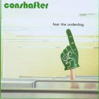 Conshafter - Fear the Underdog. (Cover Artwork)