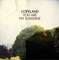 Copeland - You Are My Sunshine (Cover Artwork)