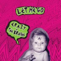 Crazy and the Brains - Let Me Go (Cover Artwork)