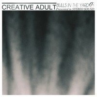 Creative Adult - Bulls in the Yard [7-inch] (Cover Artwork)