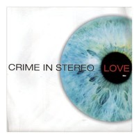 Crime in Stereo - Love [7-inch] (Cover Artwork)
