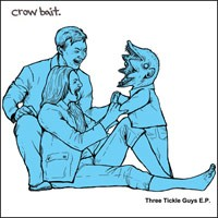 Crow Bait - Three Tickle Guys [7-inch] (Cover Artwork)