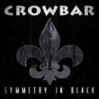 Crowbar - Symmetry in Black (Cover Artwork)