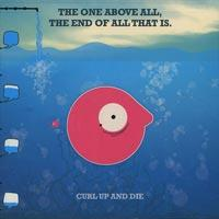 Curl Up and Die - The One Above All, the End of All That Is. (Cover Artwork)