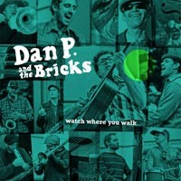 Dan P and the Bricks - Watch Where You Walk (Cover Artwork)