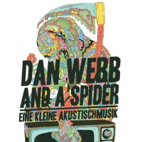Dan Webb And A Spider - Eine Kleine Akustischmusik (Cover Artwork)