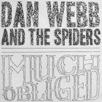 Dan Webb and the Spiders - Much Obliged (Cover Artwork)