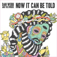 Dan Webb And The Spiders - Now It Can Be Told (Cover Artwork)