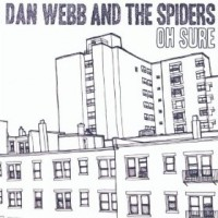 Dan Webb and The Spiders - Oh Sure (Cover Artwork)