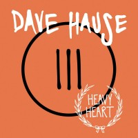 Dave Hause - Heavy Heart [7-inch] (Cover Artwork)