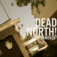 Dead North - Spot Remover (Cover Artwork)