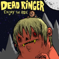 Dead Ringer - Enjoy the Ride (Cover Artwork)