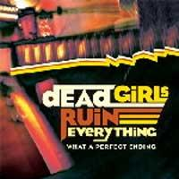 Dead Girls Ruin Everything - What a Perfect Ending (Cover Artwork)
