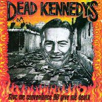 Dead Kennedys - Give Me Convenience Or Give Me Death (Cover Artwork)