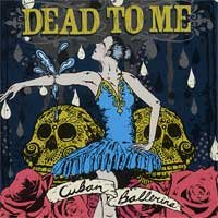 Dead to Me - Cuban Ballerina (Cover Artwork)