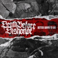 Death Before Dishonor - Better Ways to Die (Cover Artwork)