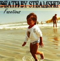 Death By Steamship - Facetious [7-inch] (Cover Artwork)