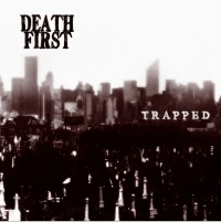 Death First - Trapped [7-inch] (Cover Artwork)