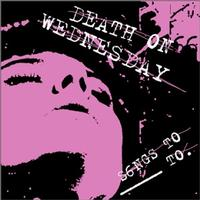 Death On Wednesday - Songs To ____ To (Cover Artwork)