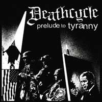 Deathcycle - Prelude to Tyranny (Cover Artwork)