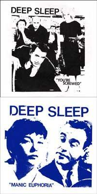 Deep Sleep - You're Screwed / Manic Euphoria [7 inches] (Cover Artwork)