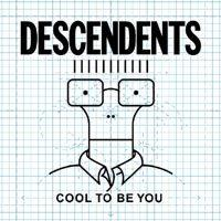 Descendents - Cool To Be You (Cover Artwork)