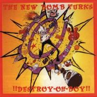 New Bomb Turks - !!Destroy-Oh-Boy!! (Cover Artwork)